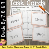 3rd Grade Go Math 7.7, 7.8 & 7.9 Division Task Cards - Divide by 7, 8, and 9