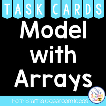 Division Task Cards - Model with Arrays