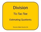 Division Tic-Tac-Toe - Estimating Quotients