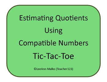 Division Tic-Tac-Toe - Estimating Quotients Using Compatible Numbers