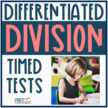 Division Timed Tests Dividing by Numbers 1-12 Differentiated