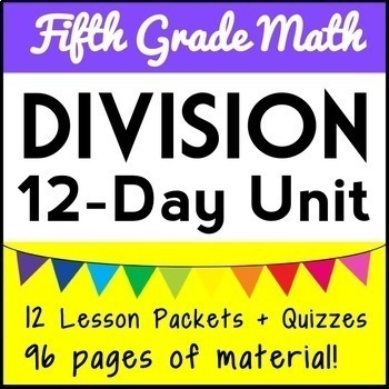 Division Unit: 4th - 5th Grade Bundle, 12 Complete Lesson Packets