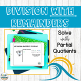 Division WITH Remainders Partial Quotients