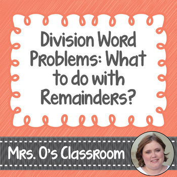 Division Word Problems - What to Do with Remainders Worksheet/Printable