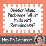 Division Word Problems - What to Do with Remainders Worksh