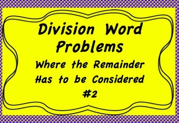 Division Word Problems Where the Remainder Has to Be Considered #2