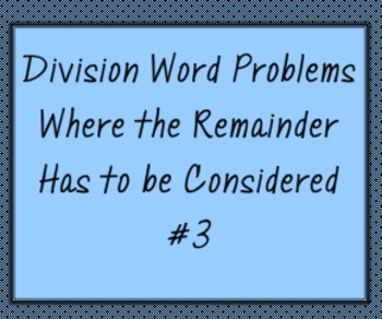 Division Word Problems Where the Remainder Has to Be Considered #3