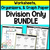 Division Worksheets and Organizers Differentiated BUNDLE