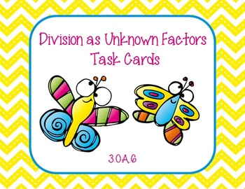 Division as Unknown Factors 3.OA.6 Task Cards