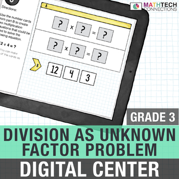 Division as an Unknown Factor Problem - 3rd Grade Digital Math Center