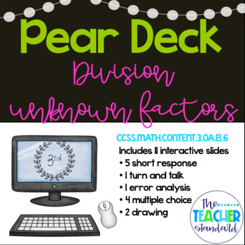 Division as an Unknown Factor Pear Deck