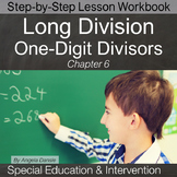 Long Division with Single-Digit Divisors for Special Education,  Ch. 6