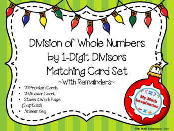 Division of Whole Numbers by 1-Digit Divisors  With Remainders Matching Card Set