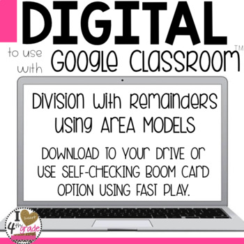 Division using Area Models with remainders to use with Google Classroom