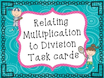 Division using Multiplication Task Cards