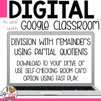 Division using Partial Quotients with Remainders to use with Google Classroom