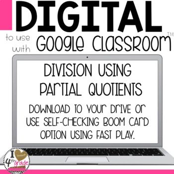 Division using Partial Quotients to use with Google Classroom