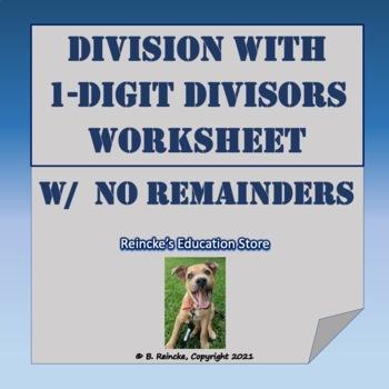 Division with 1-digit Divisor Practice Worksheet (no remainders)