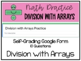 Division with Arrays Practice (Self-Grading Google Form)