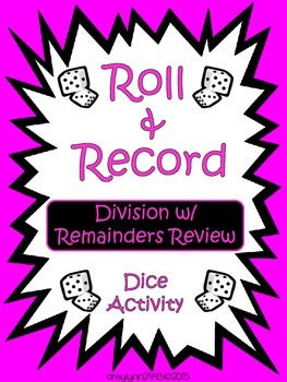 Division with Remainders - Roll and Record Center Activity