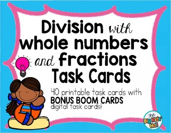 Division with Whole Numbers and Fractions Task Cards with BONUS Boom Cards