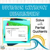 Division without Remainders Partial Quotients