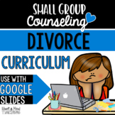 Divorce Small Group Counseling Curriculum; Changing Families, SEL lessons