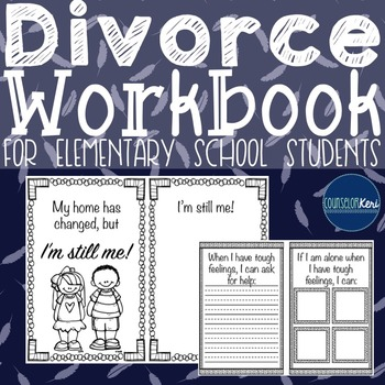 Divorce Workbook: Dealing with Family Changes and Family Separation