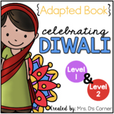 Diwali Festival of Lights Adapted Book { Level 1 and Level 2 }
