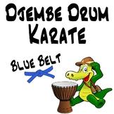 Djembe Drum Karate, Blue Belt - An African Drumming Curriculum