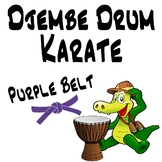 Djembe Drum Karate, Purple Belt - An African Drumming Curriculum