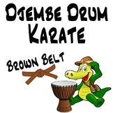 Djembe Drum Karate, Brown Belt - An African Drumming Curriculum