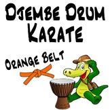 Djembe Drum Karate, Orange Belt - An African Drumming Curriculum