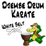 Djembe Drum Karate, White Belt - An African Drumming Curriculum