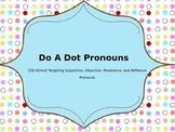 Do A Dot Activities: Subjective, Objective, Possessive, & Reflexive Pronouns