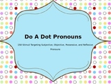 Do A Dot Activities: Subjective, Objective, Possessive, &