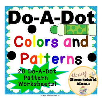 Do-A-Dot Colors and Patterns Worksheets! 20 Different Pages!