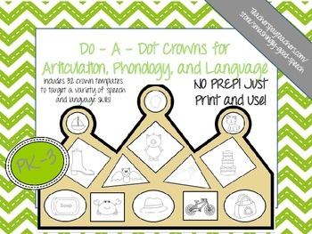 Do-A-Dot Crowns for Articulation, Phonology, and Language - NO PREP!