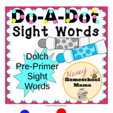 Do-A-Dot Dolch Pre-Primer Sight Words Worksheets - All 40 Words!
