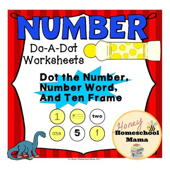Do-A-Dot Number Worksheets 1-10 - Numbers, Ten Frames, and