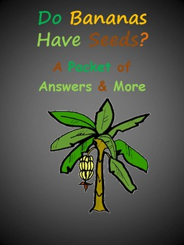 Do Bananas Have Seeds?  A Packet of Answers & More