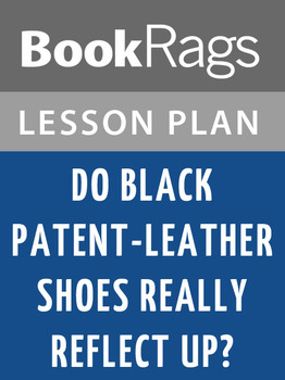 Do Black Patent-leather Shoes Really Reflect Up?: Lesson Plans