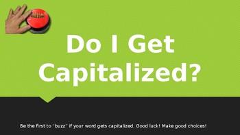 Do I Get Capitalized?!