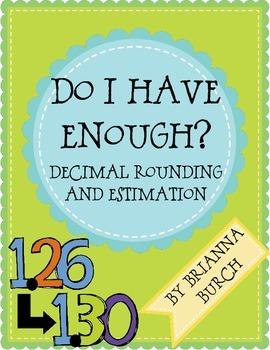 Do I Have Enough?- Decimal Estimation