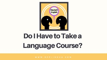 Do I Have to Take a Language Course? (Inspiration)