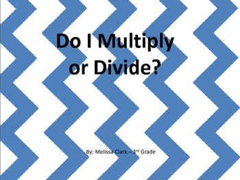Do I Multiply or Divide?