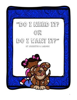 """Do I Need It? Or Do I Want It?"" Interactive Notebook"