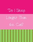 Do I Sleep Longer Than the Cat?