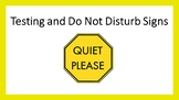 Do Not Disturb Testing Signs & Learning in Progress Signs