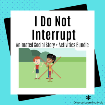 Do Not Interrupt Animated Social Story + Activities Bundle for Special Education